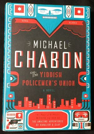 THE YIDDISH POLICEMEN'S UNION; A Novel. Michael Chabon