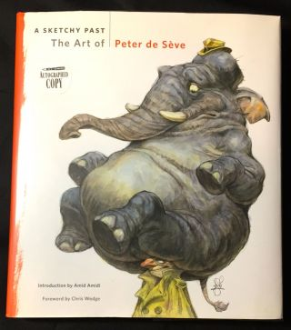 A SKETCHY PAST; The Art of Peter de Sève / Introduction by Amid Amidi / Foreword by Chris Wedge...