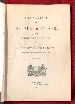 THE SAYINGS OF DR. BUSHWACKER; and Other Learned Men / Et Al.