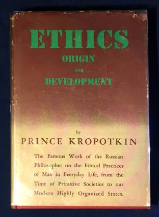 ETHICS; Origin and Development / By Prince KROPOTKIN / Authorized Translation from the Russian by...