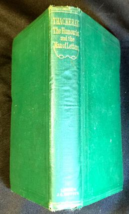 THACKERAY; The Humourist and Man of Letters / The Story of His Life, / including / A Selection...