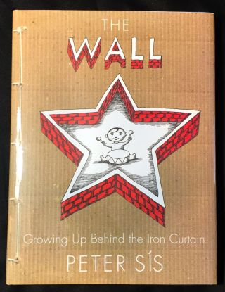 THE WALL; Growing Up Behind the Iron Curtain. Peter Sis