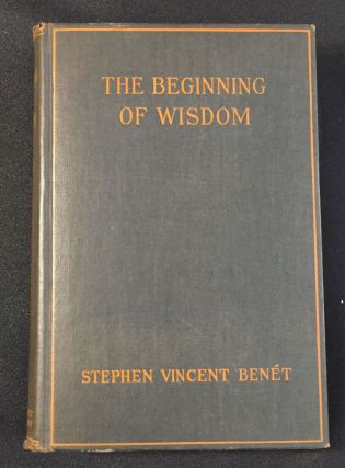 THE BEGINNING OF WISDOM. Stephen Vincent Benet