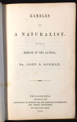 RAMBLES OF A NATURALIST; with a Memoir of the Author. Dr. John D. Godman