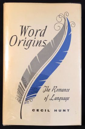 WORD ORIGINS; The Romance of Language by Cecil Hunt / Illustrations by JOHN NICOLSON, A.R.E.,...