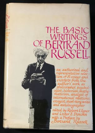 THE BASIC WRITINGS OF BERTRAND RUSSELL 1903 - 1959; Edited by Robert E. Egner and Lester E....