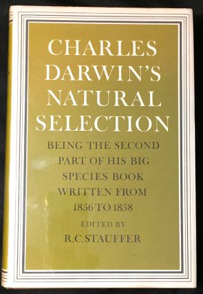 CHARLES DARWIN'S NATURAL SELECTION; Being the Second Part of his Big Species Book Written from...
