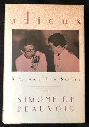 ADIEUX; A Farewell to Sartre / Translated by Patrick O'Brien. Simone De Beauvoir