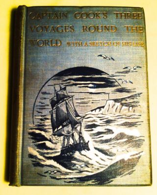 CAPTAIN COOK'S THREE VOYAGES ROUND THE WORLD; With a Sketch of His Life. Lieutenant Charles R. Low
