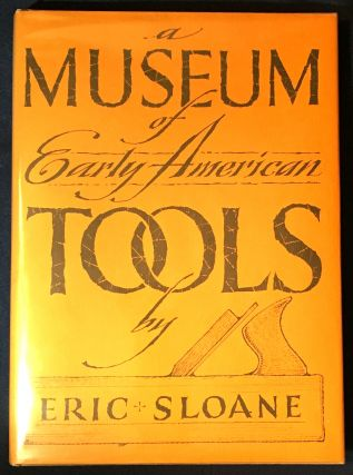 A MUSEUM OF EARLY AMERICAN TOOLS. Eric Sloane