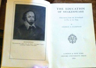 THE EDUCATION OF SHAKESPEARE; Illustrated from the Schoolbooks in Use in his Times