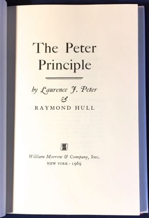 THE PETER PRINCIPLE; Why Things Always Go Wrong. Dr. Laurence J. Peter, Raymond Hull