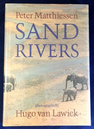 SAND RIVERS; photographs by Hugo van Lawick. Peter Matthiessen