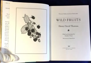 Thoreau's Rediscovered Last Manuscript / WILD FRUITS; Henry David Thoreau / Edited and Introduced by Bradley P. Dean / Illustrated by Abigail Rorer