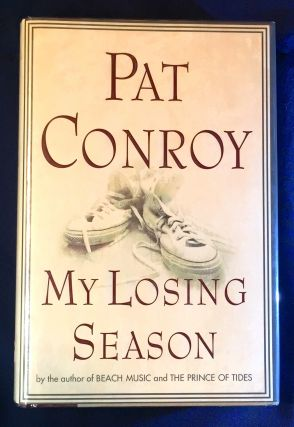 MY LOSING SEASON. Pat Conroy