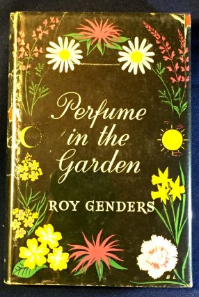 PERFUME IN THE GARDEN. Roy Genders