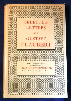 SELECTED LETTERS of GUSTAVE FLAUBERT; Edited, Translated and with an Introduction by FRANCIS...