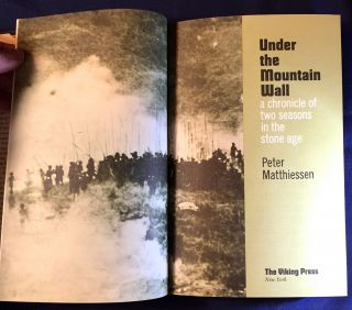 UNDER THE MOUNTAIN WALL; a chronicle of two seasonbs in the stone age. Peter Matthiessen