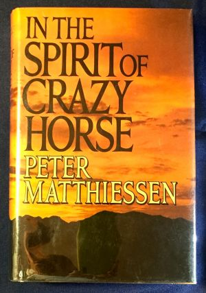 IN THE SPIRIT OF CRAZY HORSE. Peter Matthiessen