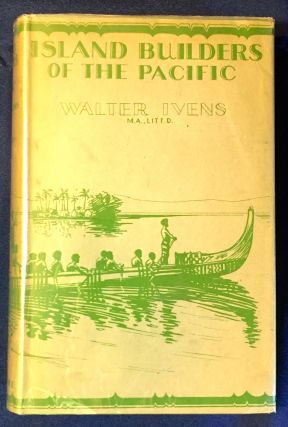 ISLAND BUILDERS OF THE PACIFIC; How & Why the People of Mala Construct their Artificial Islands,...