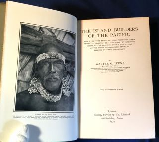 ISLAND BUILDERS OF THE PACIFIC; How & Why the People of Mala Construct their Artificial Islands, the Antiquity & Doubtful Origin of the Practice, with a Description of the Social Organization, Magic & Religion of their Inhabitants / With Illustrations & Maps