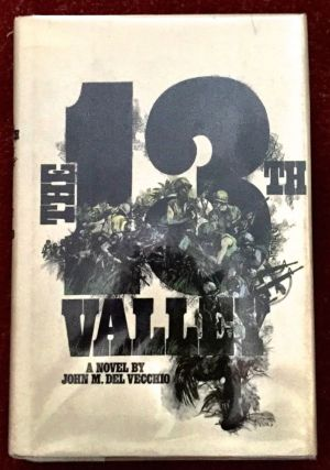 The Thirteenth Valley; A Novel by John M. Del Vecchio. John M. Del Vecchio.