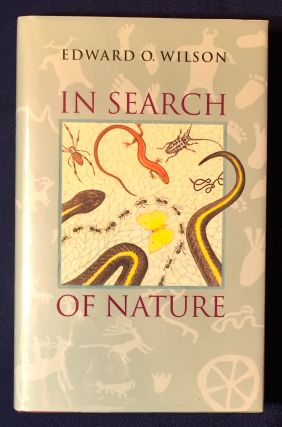 IN SEARCH OF NATURE. Edward O. Wilson