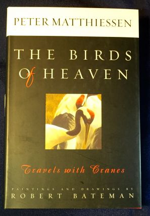 THE BIRDS OF HEAVEN; Travels with Cranes / Paintings and Drawings by ROBERT BATEMAN. Peter...