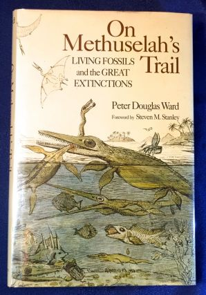 ON METHUSELAH'S TRAIL; Living Fossils and the Great Extinctions. Peter Douglas Ward