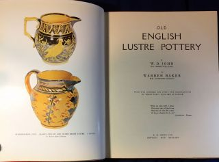 OLD ENGLISH LUSTRE POTTERY; With five hundred and forty five illustrations of which forty four...