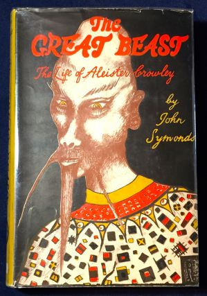 THE GREAT BEAST; The Life of Aleister Crowley. Julian Symonds