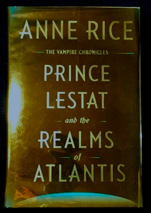 PRINCE LESTAT; & the REALMS OF ATLANTIS. Anne Rice.