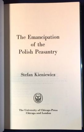 EMANCIPATION OF THE POLISH PEASANTRY. Stefan Kieniewicz.