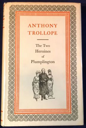 THE TWO HEROINES OF PLUMPLINGTON; Introduction by John Hampden / Illustrated with Lithographs by...