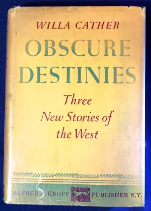 OBSCURE DESTINIES; Three New Stories of the West. Willa Cather.