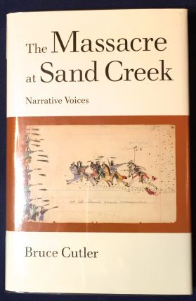 THE MASSACRE AT SAND CREEK; Narrative Voices. Bruce Cutler
