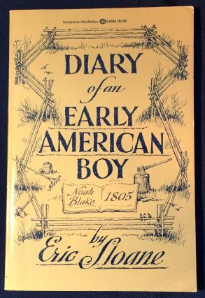 DIARY of an EARLY AMERICAN BOY:; Noah Blake 1805. Eric Sloane