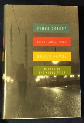 OTHER COLORS; Essays and a Story / Translated from the Turkish by Maureen Freely. Orhan Pamuk