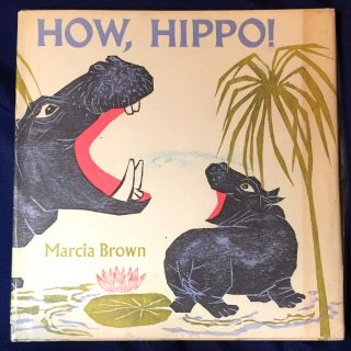 HOW, HIPPO! Marcia Brown