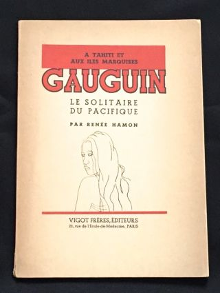 A Tahiti et Aux Iles Marquises GAUGUIN [To Tahiti & the Marquesan Islands of Gauguin]; Le...