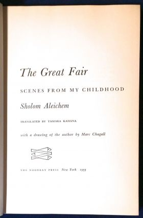 THE GREAT FAIR; Scenes from my Childhood / Translated by Tamara Kahana / with a drawing of the author by Marc Chagall