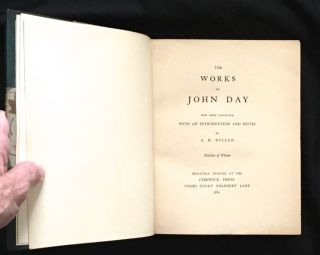 THE WORKS OF JOHN DAY; Now First Collected / With an Introduction and Notes