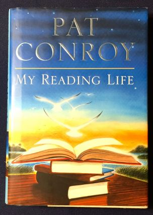 MY READING LIFE; Drawings by Wendell Minor. Pat Conroy