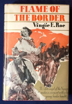 FLAME OF THE BORDER. Vingie E. Roe