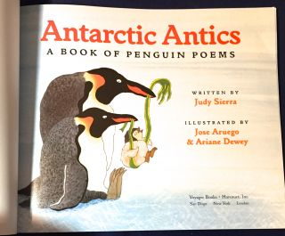 ANTARCTIC ANTICS; A Book of Penguin Poems / Illustrated by Jose ARUEGO & Ariane Dewey