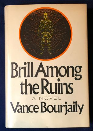 BRILL AMONG THE RUINS; A Novel. Vance Bourjaily.