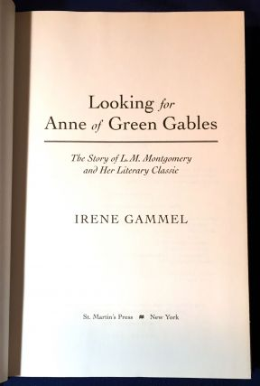 LOOKING for ANNE of GREEN GABLES; The Story of L. M. Montgomery and Her Literary Classic
