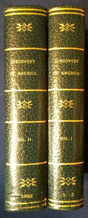 THE DISCOVERY OF AMERICA; With Some Account of Ancient America and the Spanish Conquest