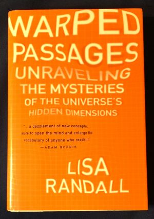 WARPED PASSAGES; Unraveling The Mysteries of the Universe's Hidden Dimensions