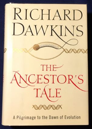 THE ANCESTOR'S TALE; A Pilgrimage to the Dawn of Evolution / with additional research by Yan...